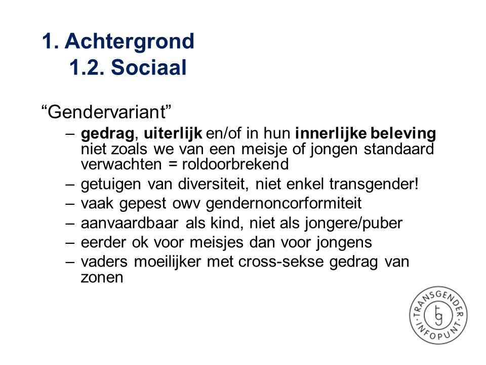 1. Achtergrond 1.2. Sociaal Gendervariant