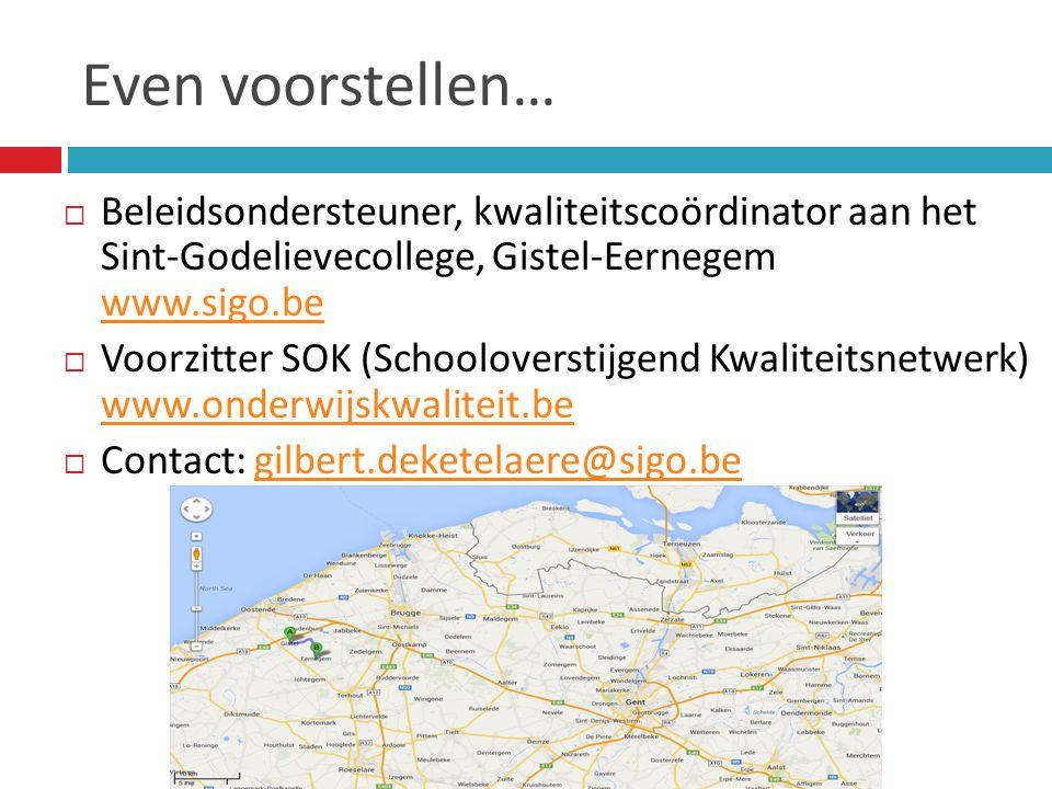 Even voorstellen… Beleidsondersteuner, kwaliteitscoördinator aan het Sint-Godelievecollege, Gistel-Eernegem www.sigo.be.