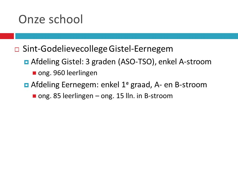 Onze school Sint-Godelievecollege Gistel-Eernegem