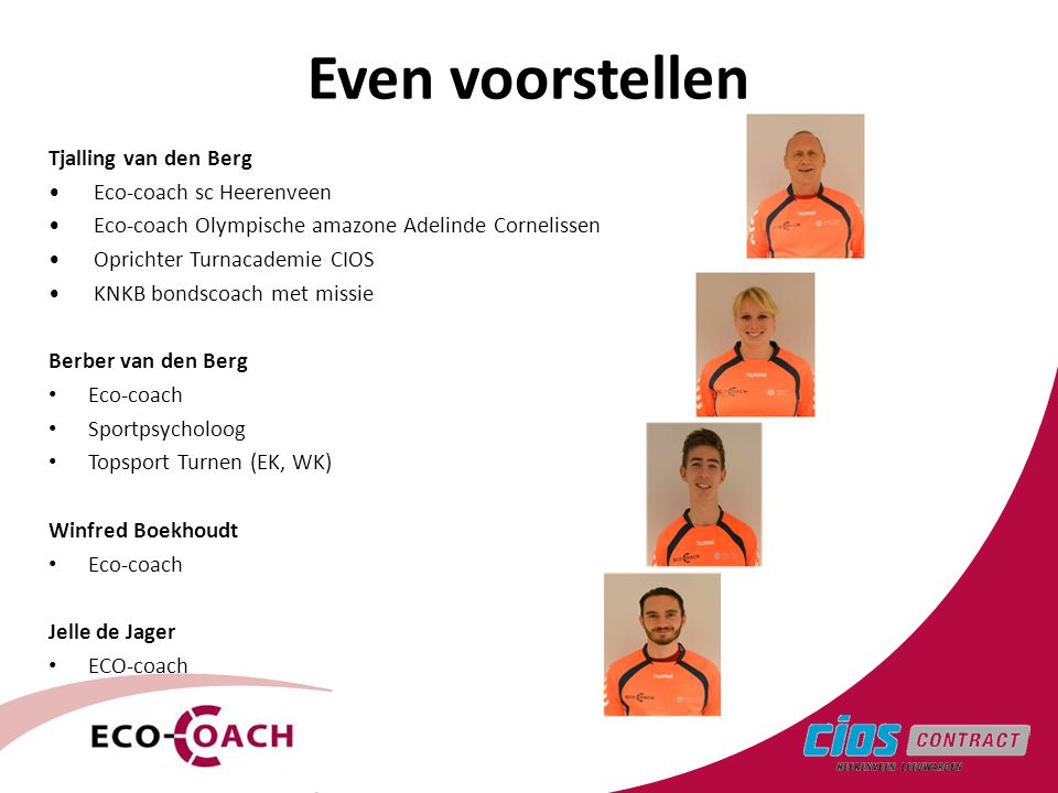 Even voorstellen 3 Tjalling van den Berg Eco-coach sc Heerenveen