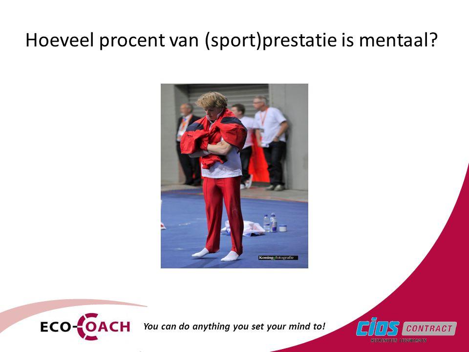 Hoeveel procent van (sport)prestatie is mentaal