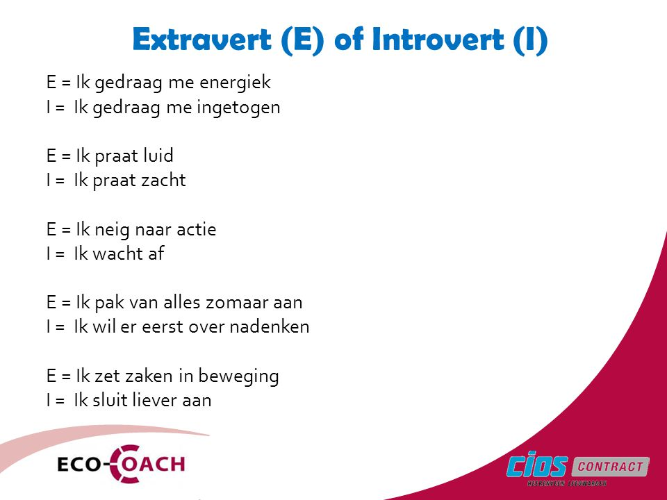 Extravert (E) of Introvert (I)