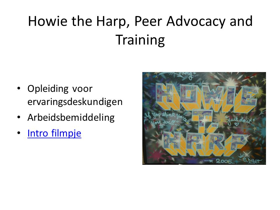 Howie the Harp, Peer Advocacy and Training
