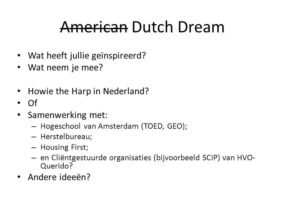 American Dutch Dream Wat heeft jullie geïnspireerd Wat neem je mee