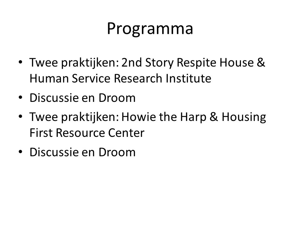 Programma Twee praktijken: 2nd Story Respite House & Human Service Research Institute. Discussie en Droom.