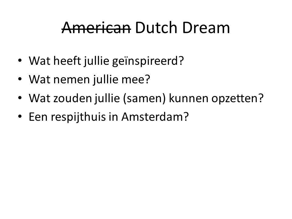 American Dutch Dream Wat heeft jullie geïnspireerd