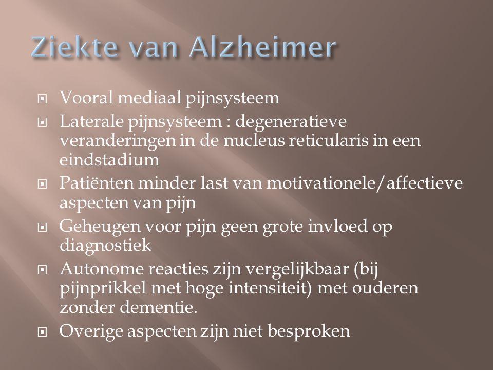 Ziekte van Alzheimer Vooral mediaal pijnsysteem