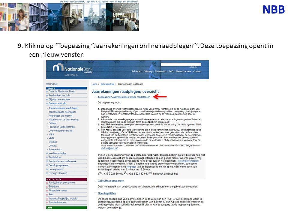 NBB 9. Klik nu op 'Toepassing Jaarrekeningen online raadplegen '.