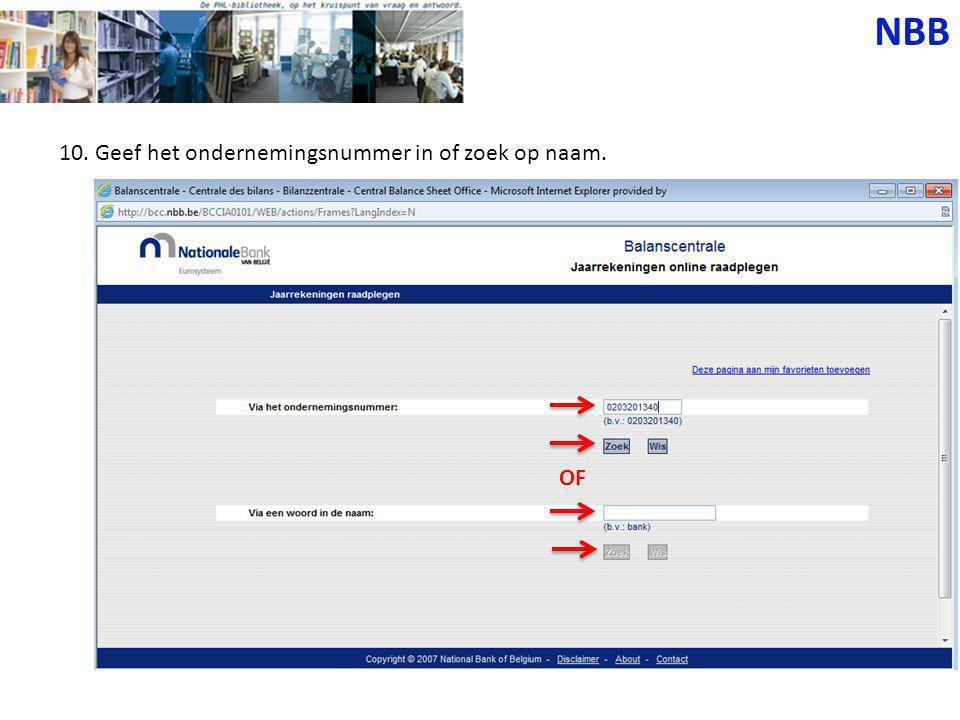 NBB 10. Geef het ondernemingsnummer in of zoek op naam. OF
