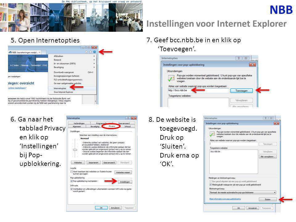 NBB Instellingen voor Internet Explorer 5. Open Internetopties