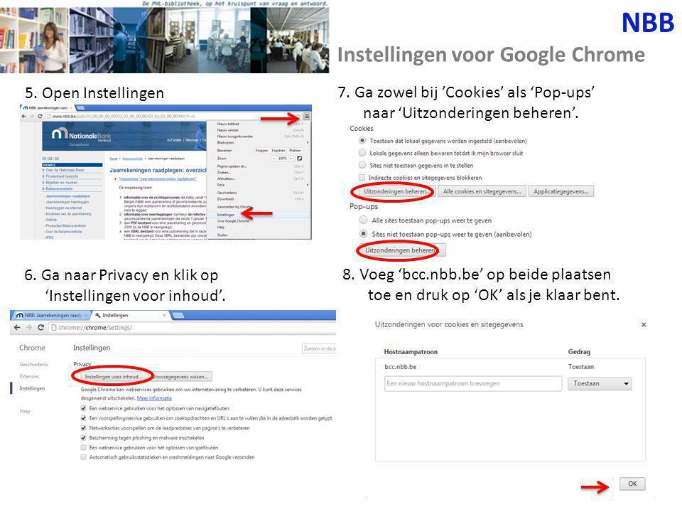 NBB Instellingen voor Google Chrome 5. Open Instellingen