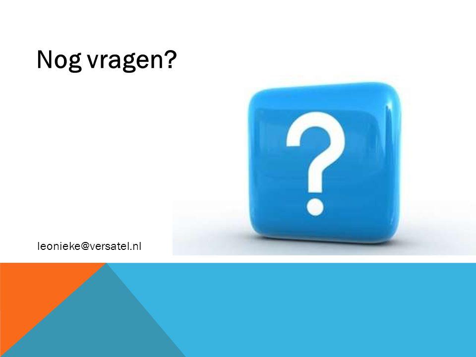 Nog vragen leonieke@versatel.nl