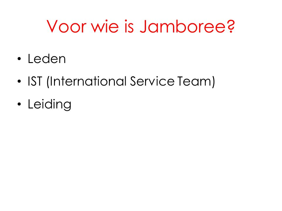 Voor wie is Jamboree Leden IST (International Service Team) Leiding