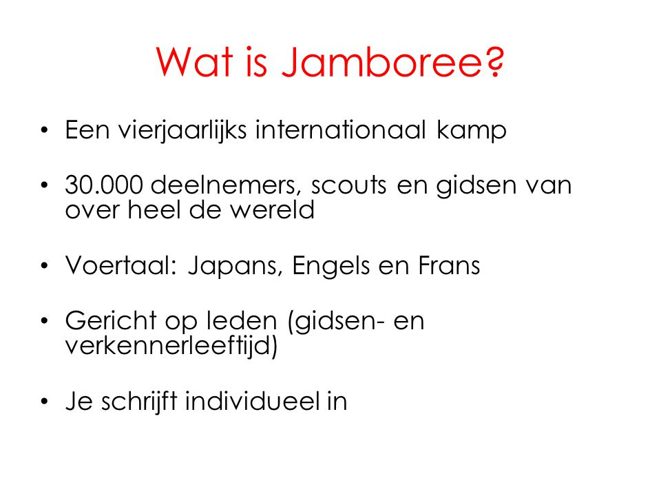 Wat is Jamboree Een vierjaarlijks internationaal kamp