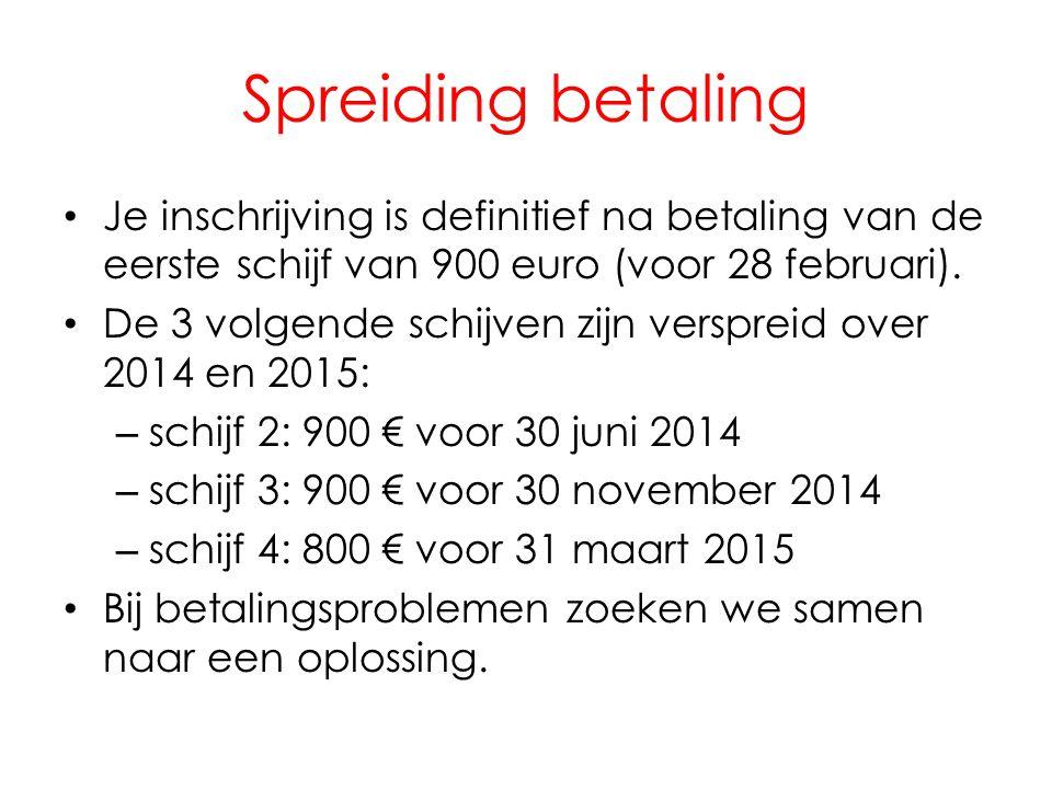 Spreiding betaling Je inschrijving is definitief na betaling van de eerste schijf van 900 euro (voor 28 februari).