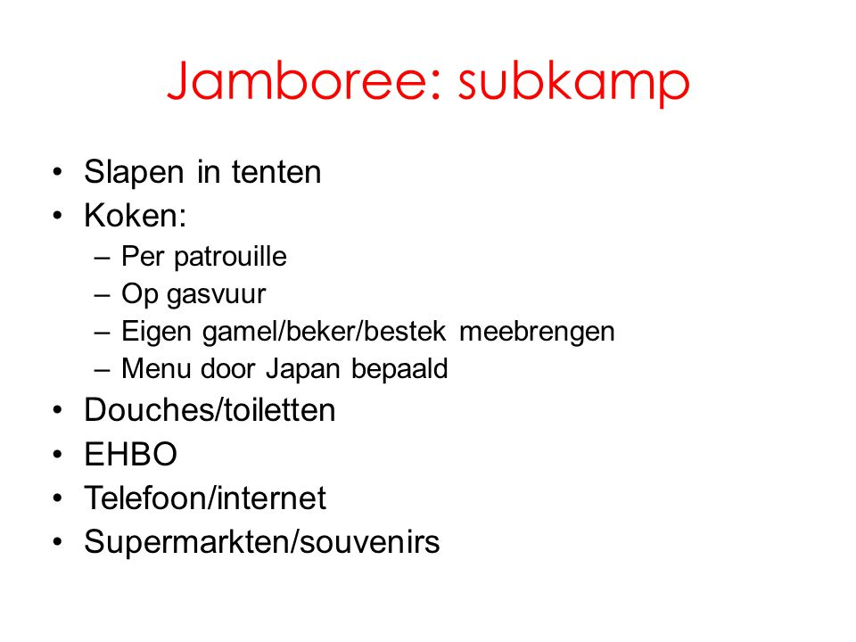 Jamboree: subkamp Slapen in tenten Koken: Douches/toiletten EHBO