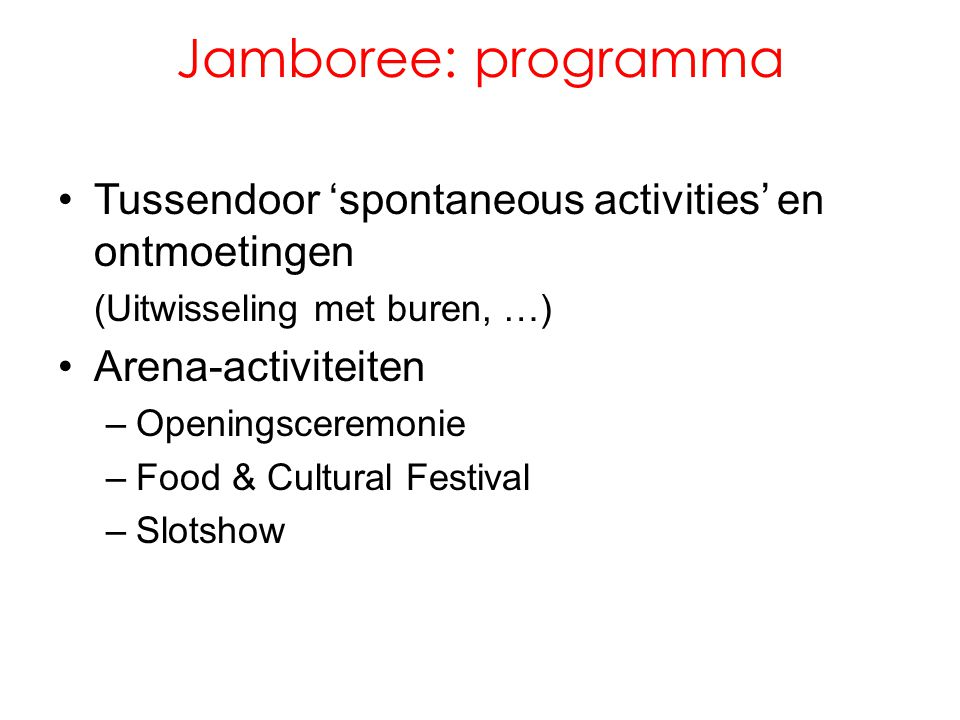 Jamboree: programma Tussendoor 'spontaneous activities' en ontmoetingen. (Uitwisseling met buren, …)