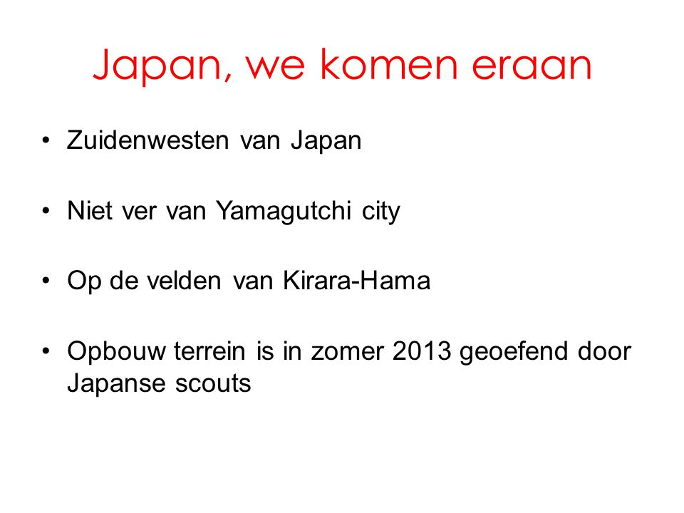 Japan, we komen eraan Zuidenwesten van Japan
