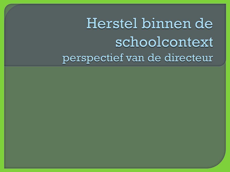 Herstel binnen de schoolcontext perspectief van de directeur