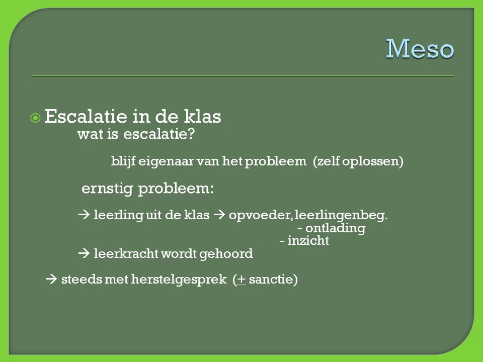 Meso Escalatie in de klas wat is escalatie