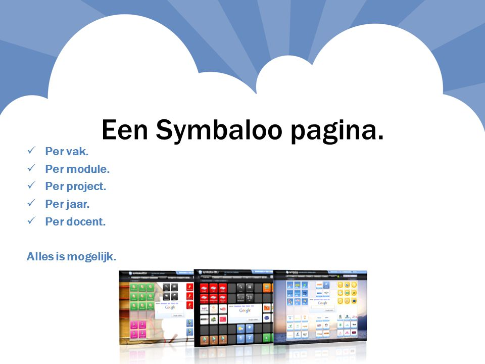 Een Symbaloo pagina. Per vak. Per module. Per project. Per jaar.