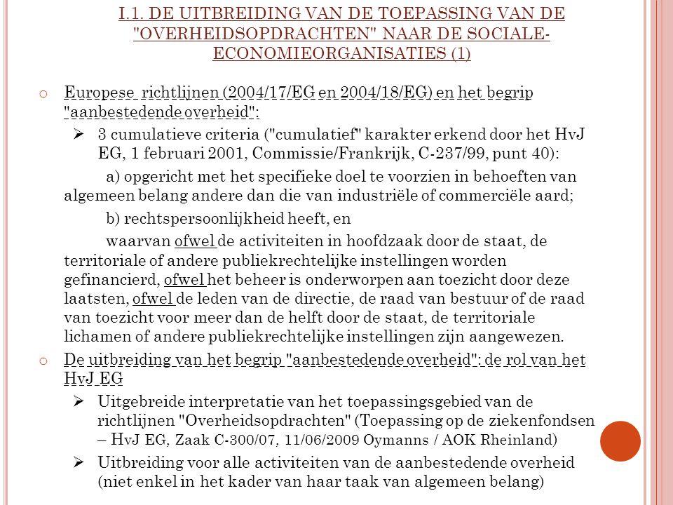I.1. DE UITBREIDING VAN DE TOEPASSING VAN DE OVERHEIDSOPDRACHTEN NAAR DE SOCIALE-ECONOMIEORGANISATIES (1)