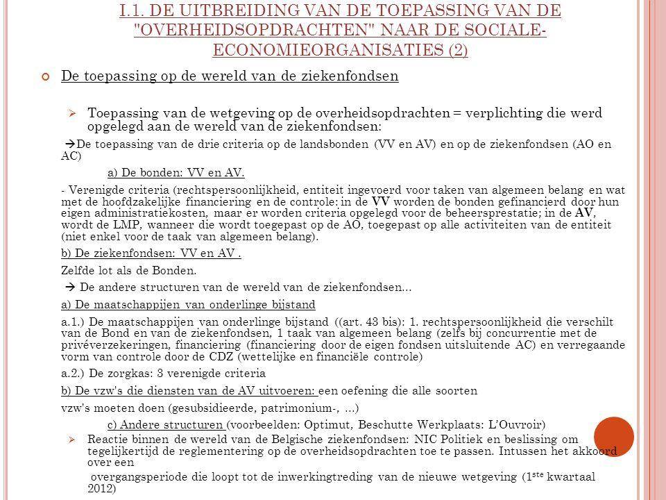 I.1. DE UITBREIDING VAN DE TOEPASSING VAN DE OVERHEIDSOPDRACHTEN NAAR DE SOCIALE-ECONOMIEORGANISATIES (2)