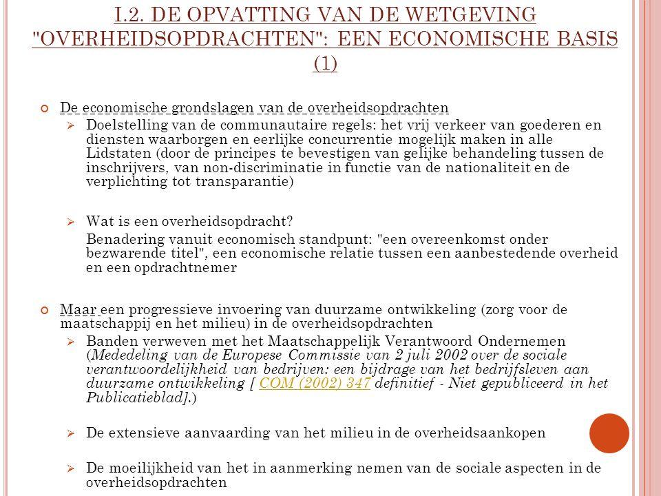 I.2. DE OPVATTING VAN DE WETGEVING OVERHEIDSOPDRACHTEN : EEN ECONOMISCHE BASIS (1)