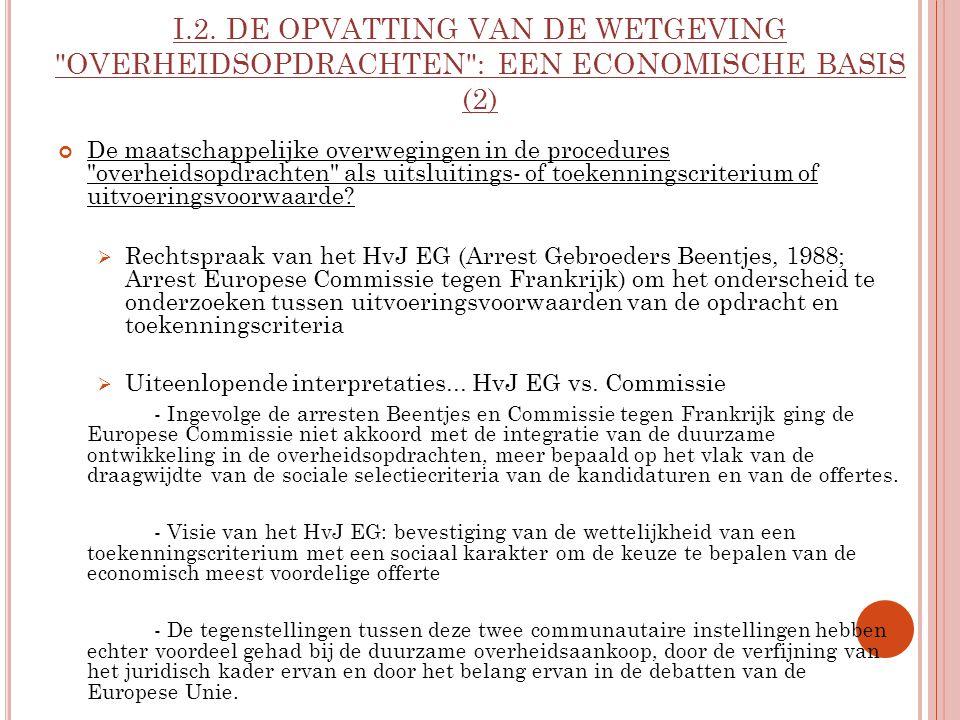 I.2. DE OPVATTING VAN DE WETGEVING OVERHEIDSOPDRACHTEN : EEN ECONOMISCHE BASIS (2)