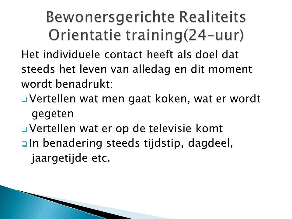 Bewonersgerichte Realiteits Orientatie training(24–uur)