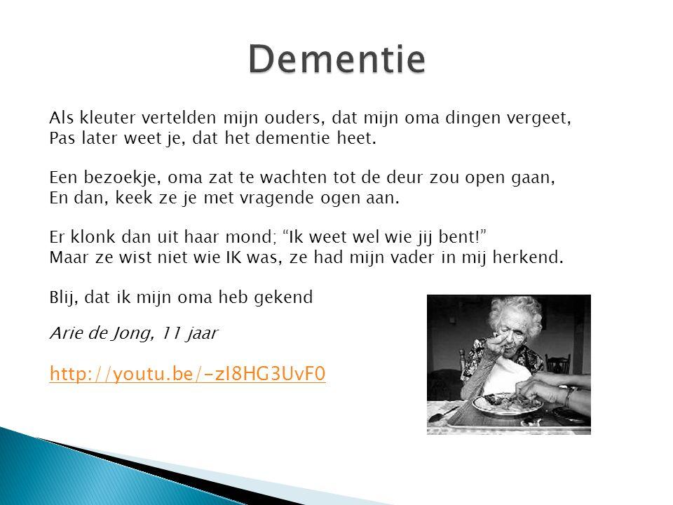 Dementie http://youtu.be/-zI8HG3UvF0