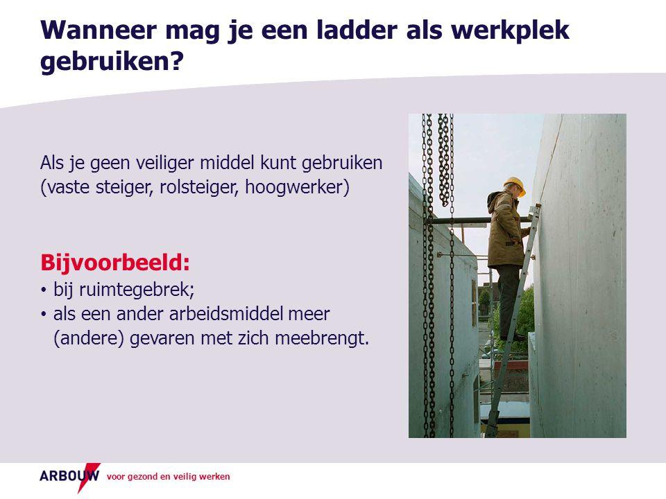 Wanneer mag je een ladder als werkplek gebruiken