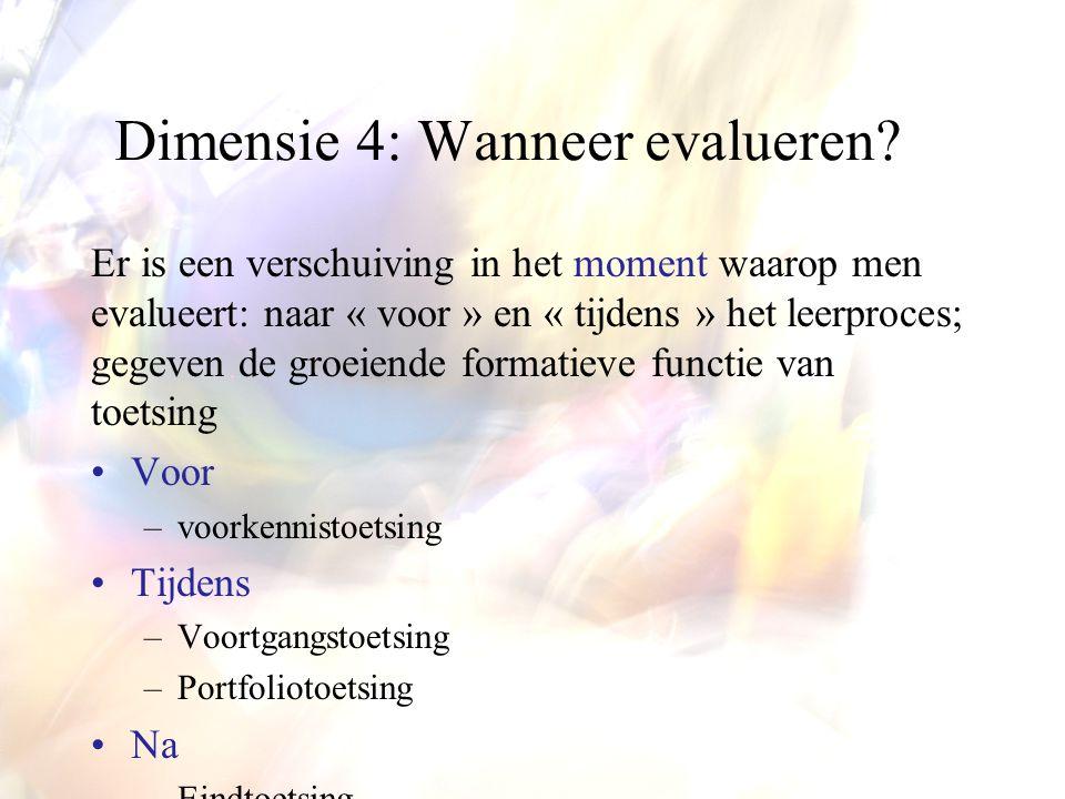 Dimensie 4: Wanneer evalueren