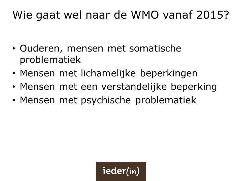 Wie gaat wel naar de WMO vanaf 2015