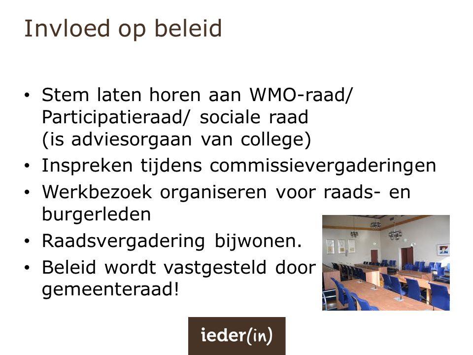 Invloed op beleid Stem laten horen aan WMO-raad/ Participatieraad/ sociale raad (is adviesorgaan van college)