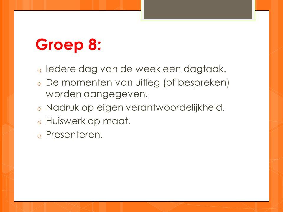 Groep 8: Iedere dag van de week een dagtaak.