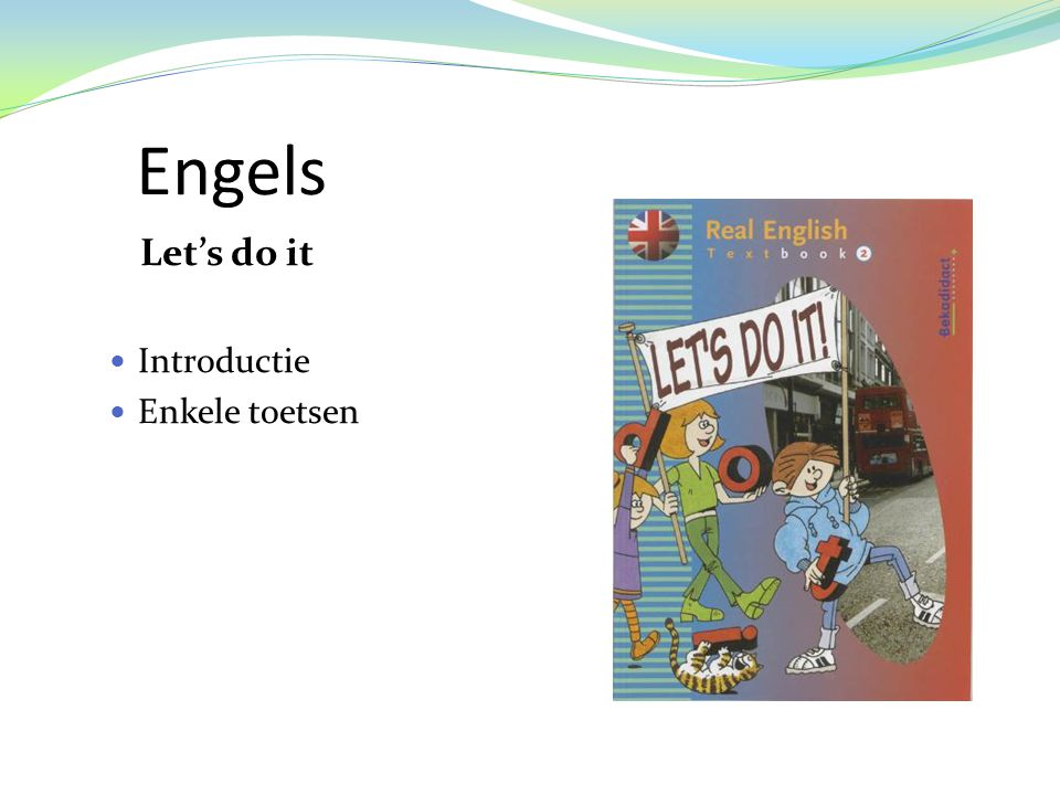 Engels Let's do it Introductie Enkele toetsen