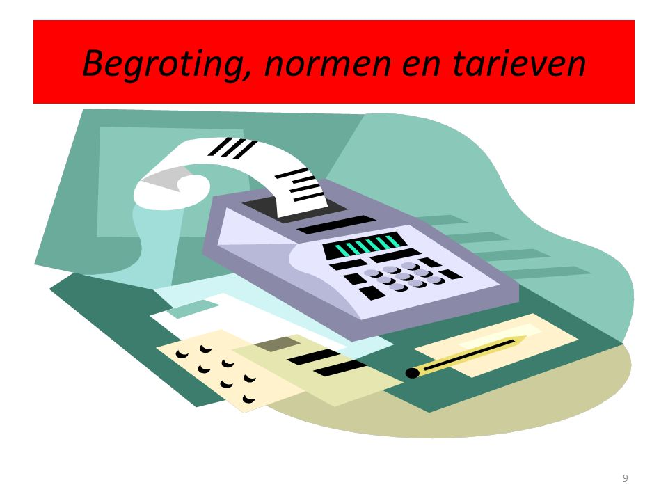 Begroting, normen en tarieven
