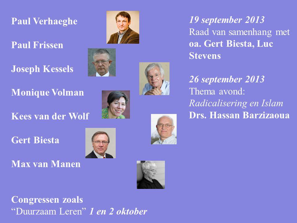 19 september 2013 Raad van samenhang met oa. Gert Biesta, Luc Stevens. 26 september 2013. Thema avond:
