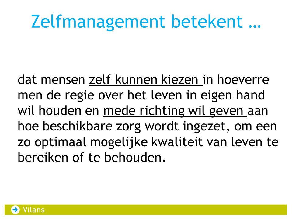 Zelfmanagement betekent …