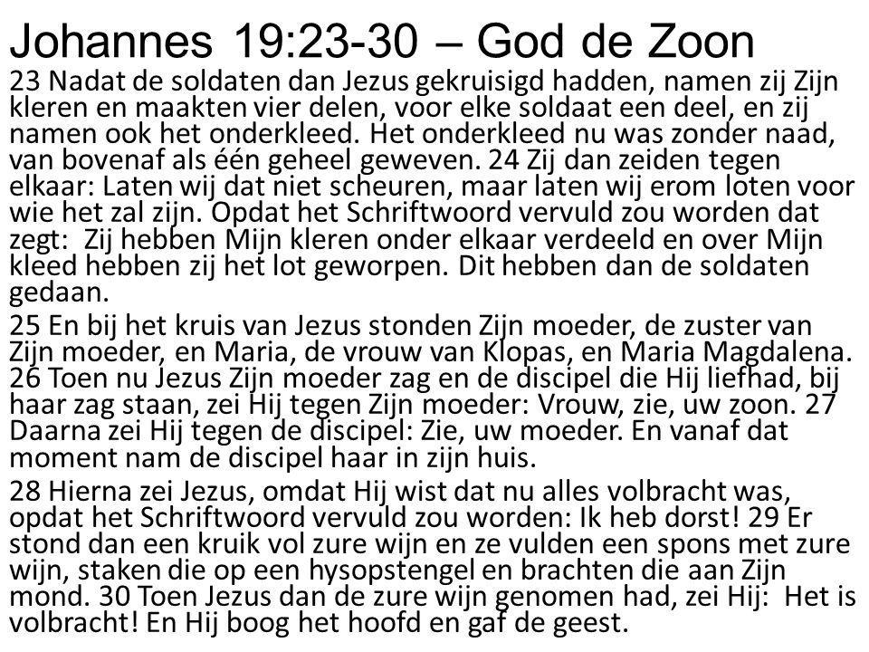 Johannes 19:23-30 – God de Zoon