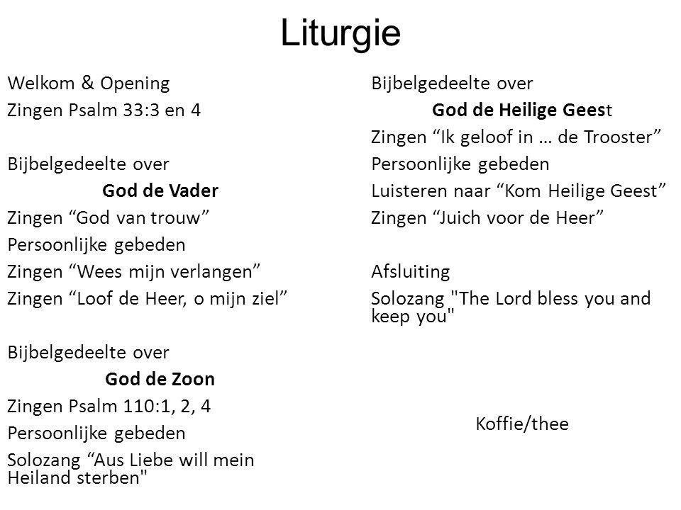 Liturgie Welkom & Opening Zingen Psalm 33:3 en 4 Bijbelgedeelte over
