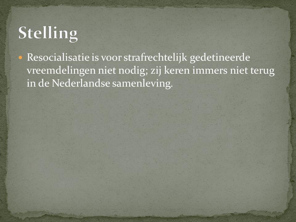 Stelling Resocialisatie is voor strafrechtelijk gedetineerde vreemdelingen niet nodig; zij keren immers niet terug in de Nederlandse samenleving.