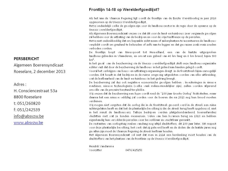 PERSBERICHT Algemeen Boerensyndicaat. Roeselare, 2 december 2013. Adres : H. Consciencestraat 53a.