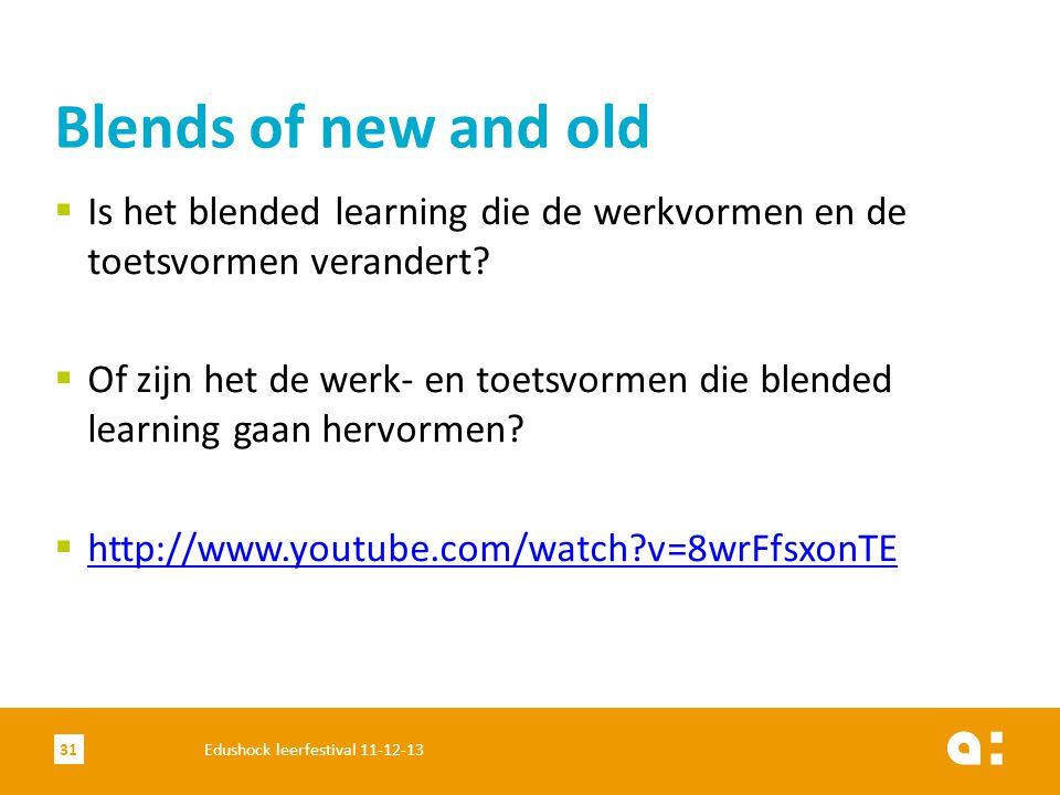 Blends of new and old Is het blended learning die de werkvormen en de toetsvormen verandert