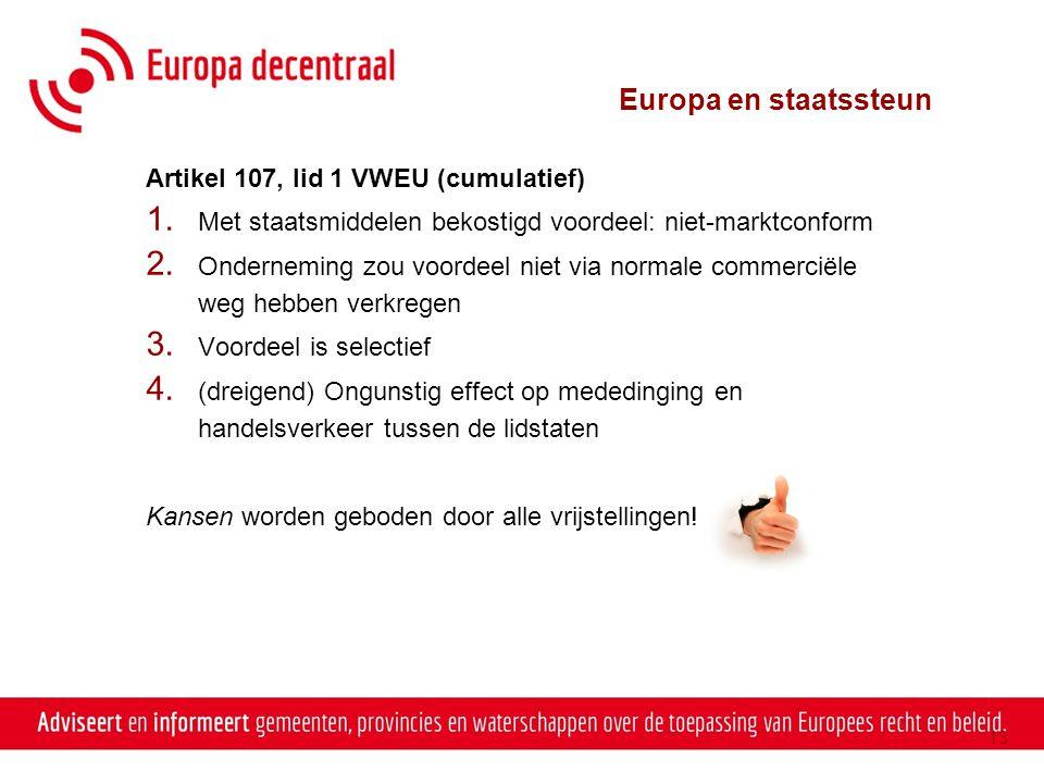 Europa en staatssteun Artikel 107, lid 1 VWEU (cumulatief)
