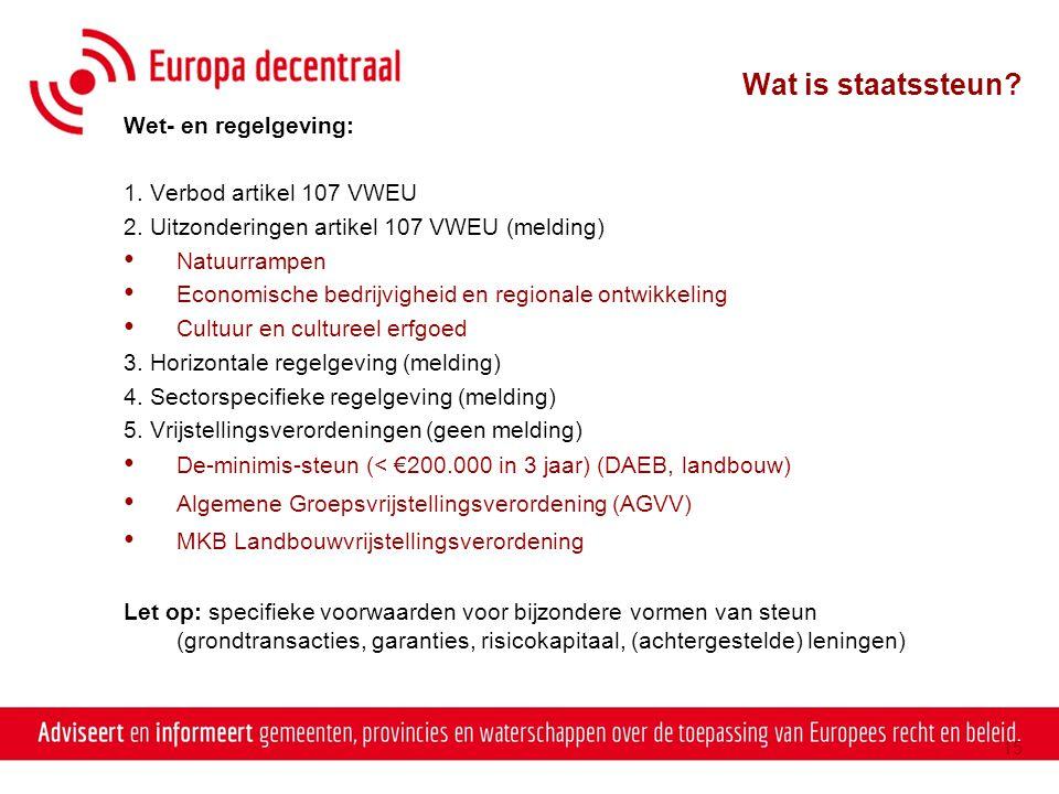 Wat is staatssteun Wet- en regelgeving: 1. Verbod artikel 107 VWEU