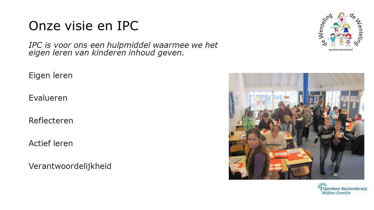 Onze visie en IPC IPC is voor ons een hulpmiddel waarmee we het eigen leren van kinderen inhoud geven.