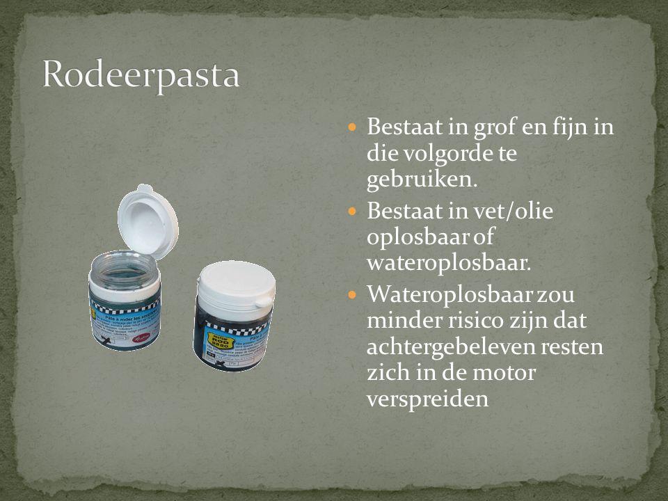 Rodeerpasta Bestaat in grof en fijn in die volgorde te gebruiken.