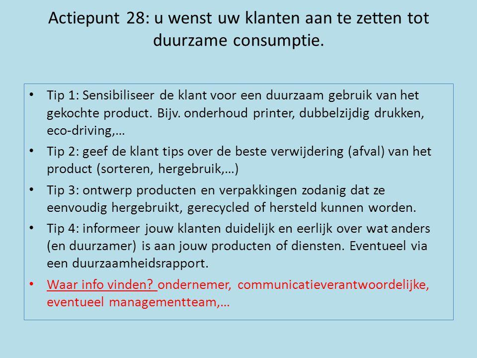 Actiepunt 28: u wenst uw klanten aan te zetten tot duurzame consumptie.